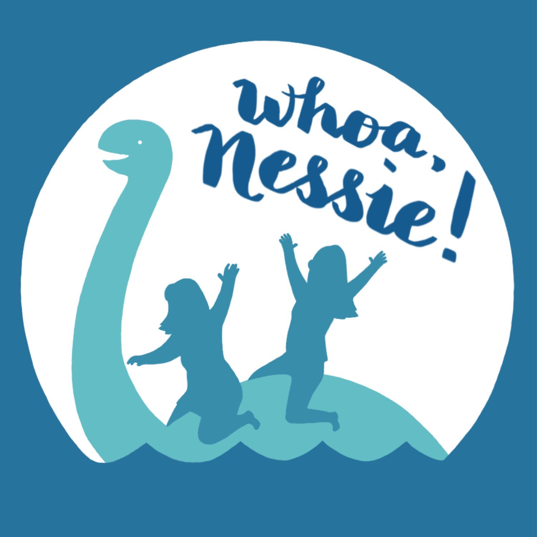 Whoa, Nessie!